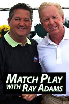 Match Play with Ray Adams